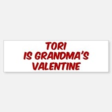 Toris is grandmas valentine Bumper Bumper Bumper Sticker