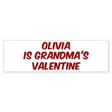 Olivias is grandmas valentine Bumper Bumper Sticker