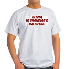 Olivias is grandmas valentine T-Shirt