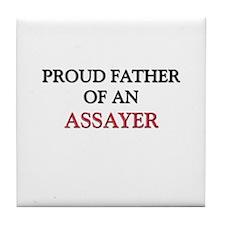 Proud Father Of An ASSAYER Tile Coaster
