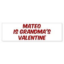 Mateos is grandmas valentine Bumper Bumper Sticker