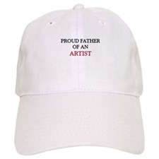 Proud Father Of An ARTIST Cap