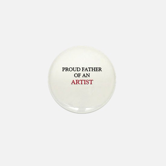 Proud Father Of An ARTIST Mini Button