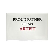 Proud Father Of An ARTIST Rectangle Magnet