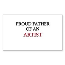 Proud Father Of An ARTIST Rectangle Sticker