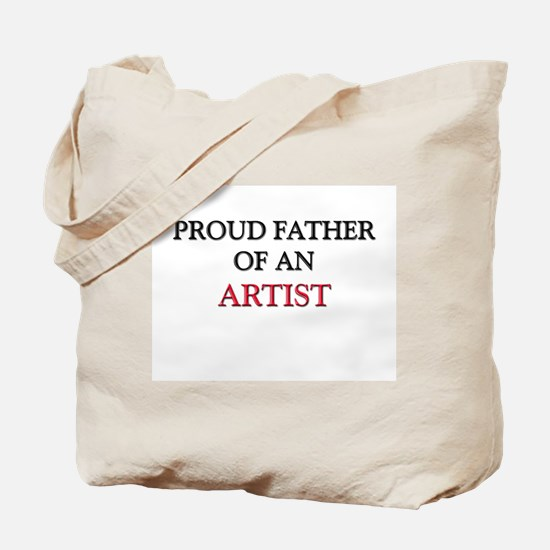 Proud Father Of An ARTIST Tote Bag