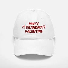 Mikeys is grandmas valentine Baseball Baseball Cap
