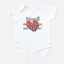 Mandi broke my heart and I hate her Infant Bodysui