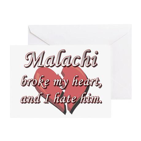 Malachi broke my heart and I hate him Greeting Car