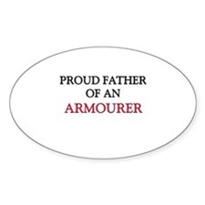 Proud Father Of An ARMOURER Oval Decal