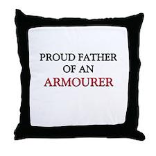 Proud Father Of An ARMOURER Throw Pillow