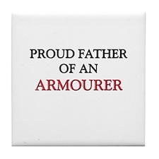 Proud Father Of An ARMOURER Tile Coaster