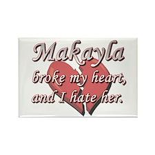 Makayla broke my heart and I hate her Rectangle Ma