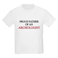Proud Father Of An ARCHOLOGIST T-Shirt