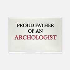 Proud Father Of An ARCHOLOGIST Rectangle Magnet