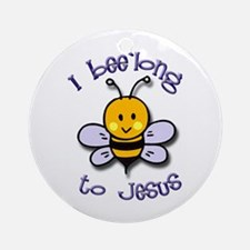 I Bee'long to Jesus (1) Ornament (Round)