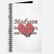 Madyson broke my heart and I hate her Journal
