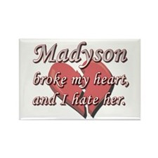 Madyson broke my heart and I hate her Rectangle Ma