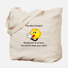Hey Med Student Tote Bag