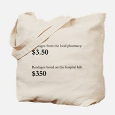 Bandages Cost ALOT Tote Bag