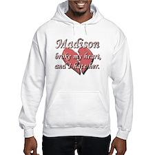 Madison broke my heart and I hate her Hoodie