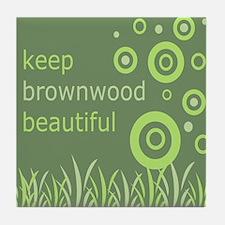 """Keep Brownwood Beautiful"" Tile Coaster"
