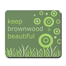 """Keep Brownwood Beautiful"" Mousepad"