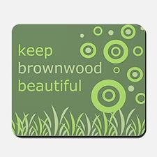 """Keep Brownwood Beautiful"" Mousepad"