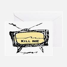 KILL ME! (TELEVISION) Greeting Card