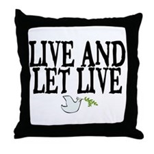 LIVE AND LET LIVE (DOVE) Throw Pillow