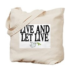 LIVE AND LET LIVE (DOVE) Tote Bag