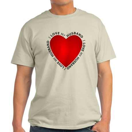 I Love My Husband - Light T-Shirt