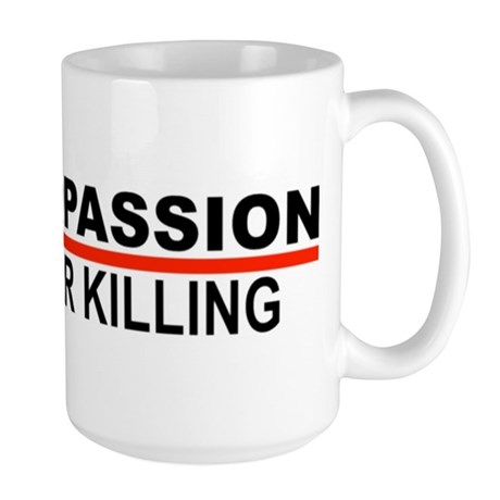 Compassion Over Killing Large Mug