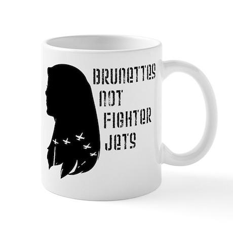 Brunettes Not Fighter Jets Mug