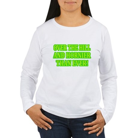 Horny Over the Hill Women's Long Sleeve T-Shirt