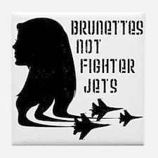 Brunettes Not Fighter Jets 2 Tile Coaster