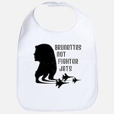 Brunettes Not Fighter Jets 2 Bib
