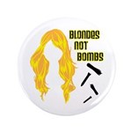 "Blondes Not Bombs 3.5"" Button"