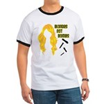 Blondes Not Bombs Ringer T