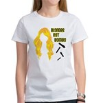 Blondes Not Bombs Women's T-Shirt