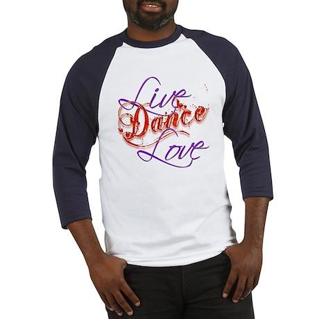 Live, Love, Dance Baseball Jersey