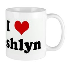I Love Ashlyn Mug
