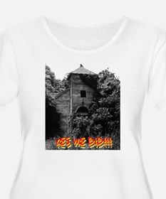 YES WE DID!!! T-Shirt