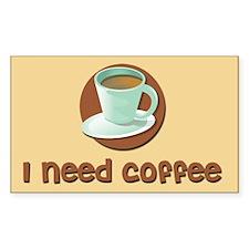 I Need Coffee Rectangle Decal