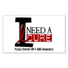 I Need A Cure HIV / AIDS Rectangle Decal
