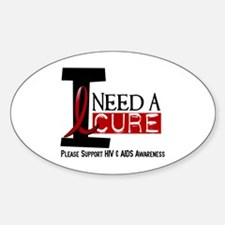 I Need A Cure HIV / AIDS Oval Decal