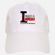 I Need A Cure HIV / AIDS Baseball Baseball Cap