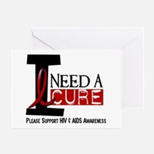I Need A Cure HIV / AIDS Greeting Card