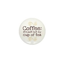 Not My Cup Of Tea Mini Button (10 pack)