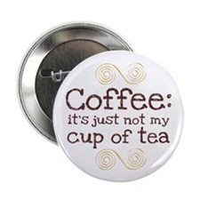 """Not My Cup Of Tea 2.25"""" Button (10 pack)"""